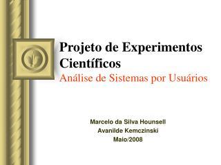 Projeto de Experimentos Científicos Análise de Sistemas por Usuários