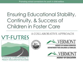 Ensuring Educational Stability, Continuity, & Success of Children in Foster Care