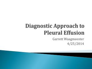 Diagnostic Approach  to  Pleural Effusion