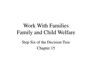 Work With Families Family and Child Welfare