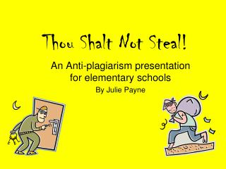 Thou Shalt Not Steal!
