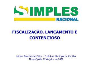 Miriam Feuerharmel Silva – Prefeitura Municipal de Curitiba Florianópolis, 02 de julho de 2009