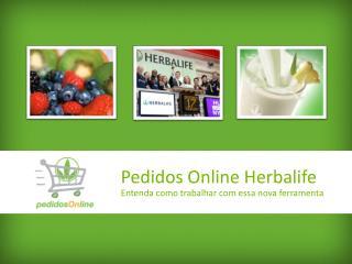 Pedidos Online Herbalife Entenda como trabalhar com essa nova ferramenta