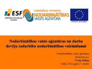 Nodarbinātības valsts aģentūras un darba devēju sadarbība nodarbinātības veicināšanai