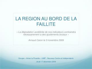 LA REGION AU BORD DE LA FAILLITE