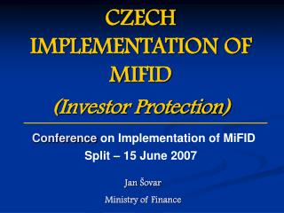 CZECH IMPLEMENTATION OF M I FID ( Investor Protection )