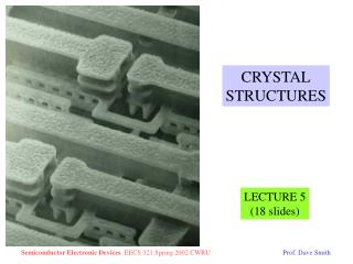 CRYSTAL STRUCTURES