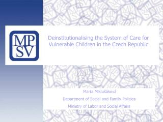 Deinstitutionalising the System of Care for Vulnerable Children in the Czech Republic