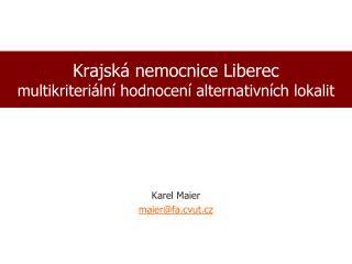 Krajská nemocnice Liberec  multikriteriální hodnocení alternativních lokalit