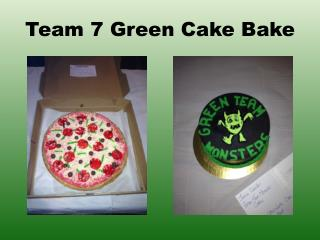 Team 7 Green Cake Bake