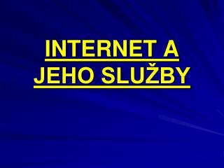 INTERNET A JEHO SLUŽBY