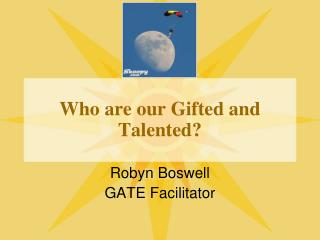 Who are our Gifted and Talented?
