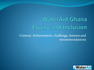 WaterAid Ghana  Equity and Inclusion