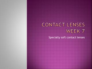 Contact lenses  week 7