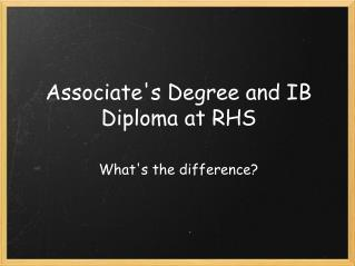 Associate's Degree and IB Diploma at RHS