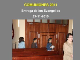 COMUNIONES 2011 Entrega de los Evangelios 27-11-2010