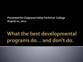 What the best developmental programs do… and don't do.