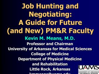 Job Hunting and Negotiating: A Guide for Future  and New PMR Faculty