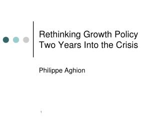 Rethinking Growth Policy  Two Years Into the Crisis