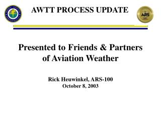Presented to Friends & Partners of Aviation Weather