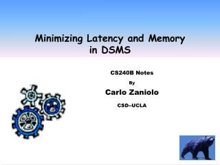 Minimizing Latency and Memory  in DSMS