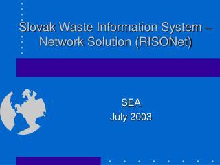 Slovak  Waste Information System � Network Solution (RISONet)