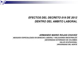 EFECTOS DEL DECRETO 019 DE 2012  DENTRO DEL AMBITO LABORAL  ARMANDO MARIO ROJAS CHAVEZ
