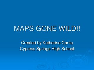 MAPS GONE WILD!!