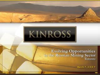 Evolving Opportunities  in the Russian Mining Sector  Toronto