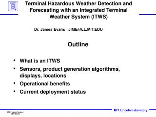 Outline What is an ITWS Sensors, product generation algorithms, displays, locations