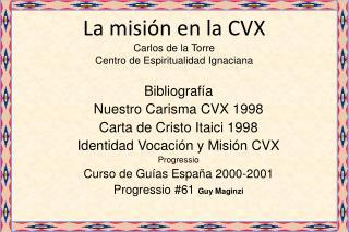 La misión en la CVX Carlos de la Torre Centro de Espiritualidad Ignaciana