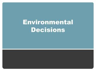 Environmental Decisions