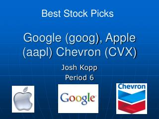 Google (goog), Apple (aapl) Chevron (CVX)
