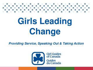 Girls Leading Change Providing Service, Speaking Out & Taking Action