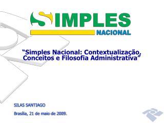 """""""Simples Nacional: Contextualização, Conceitos e Filosofia Administrativa"""""""