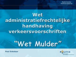 """Wet administratiefrechtelijke handhaving verkeersvoorschriften """" Wet Mulder """""""