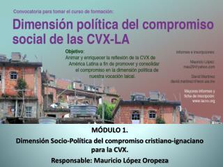 MÓDULO 1. Dimensión Socio-Política del compromiso cristiano-ignaciano para la CVX.