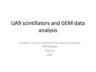 UA9 scintillators and GEM data analysis