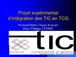 Projet expérimental d'intégration des TIC en TCG