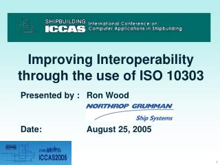 Improving Interoperability through the use of ISO 10303