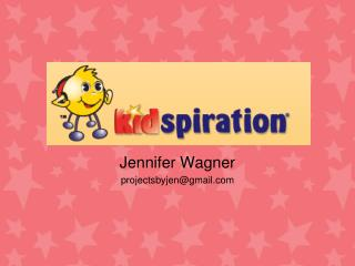 Jennifer Wagner projectsbyjen@gmail