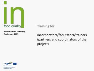 Training for  incorporators/facilitators/trainers (partners and coordinators of the project)