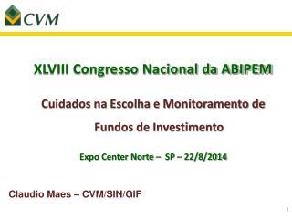 XLVIII Congresso Nacional da ABIPEM Cuidados na Escolha e Monitoramento de Fundos de Investimento