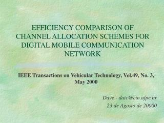 EFFICIENCY COMPARISON OF CHANNEL ALLOCATION SCHEMES FOR DIGITAL MOBILE COMMUNICATION NETWORK