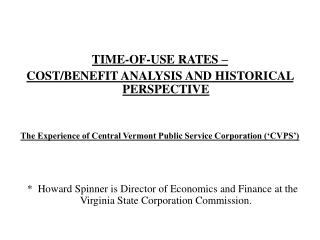 TIME-OF-USE RATES –  COST/BENEFIT ANALYSIS AND HISTORICAL PERSPECTIVE