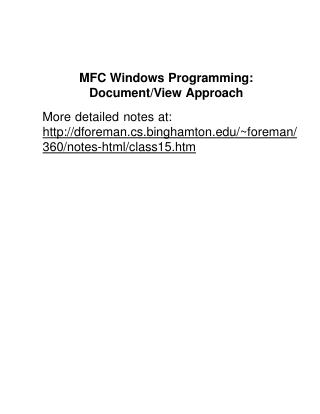 MF C Window s Programming:  Document/View Approach Mor e detaile d note s at: