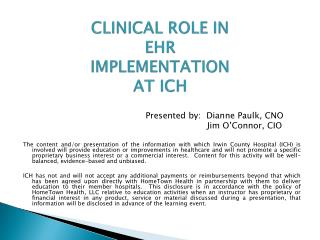 CLINICAL ROLE IN EHR IMPLEMENTATION AT ICH