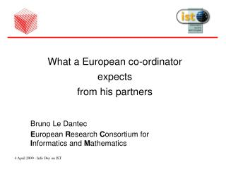 What a European co-ordinator  expects  from his partners Bruno Le Dantec