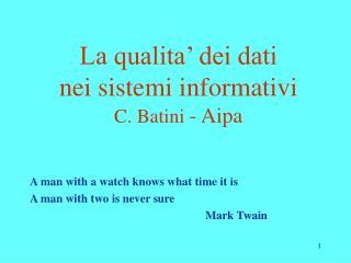 La qualita' dei dati  nei sistemi informativi C. Batini  - Aipa