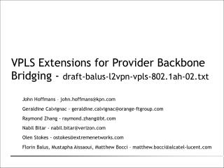 VPLS Extensions for Provider Backbone Bridging -  draft-balus-l2vpn-vpls-802.1ah-02.txt